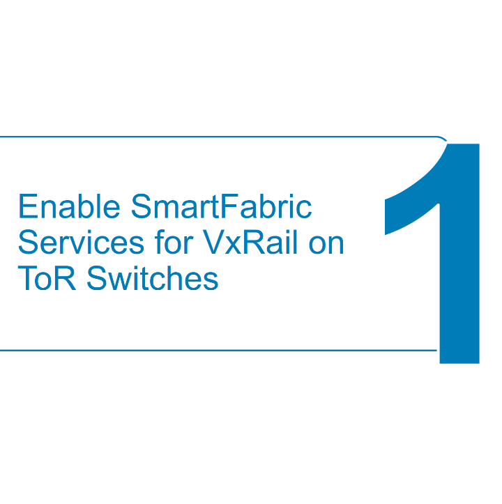 How to enable SmartFabric for VxRail Step 1